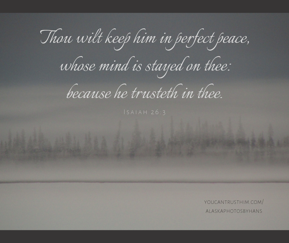 Thou wilt keep him in perfect peace,